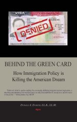 Behind the Green Card: How Immigration Policy is Killing the American Dream