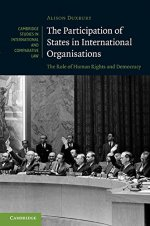 The Participation of States in International Organisations: The Role of Human Rights and Democracy