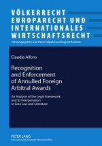 Recognition and Enforcement of Annulled Foreign Arbitral Awards