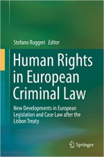Human Rights in European Criminal Law: New Developments in European Legislation and Case Law after the Lisbon Treaty