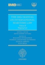 The IMLI Manual on International Maritime Law Volume II: Shipping Law The IMLI Manual on International Maritime Law: Volume II: Shipping Law