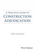 A Practical Guide to Construction Adjudication / Edition 1