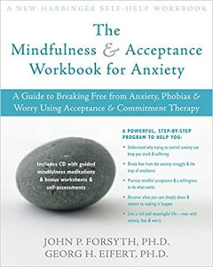 download: The Mindfulness and Acceptance Workbook for Anxiety