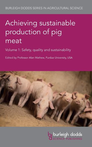 Achieving Sustainable Production of Pig Meat, Volume 1 : Safety, Quality and Sustainability