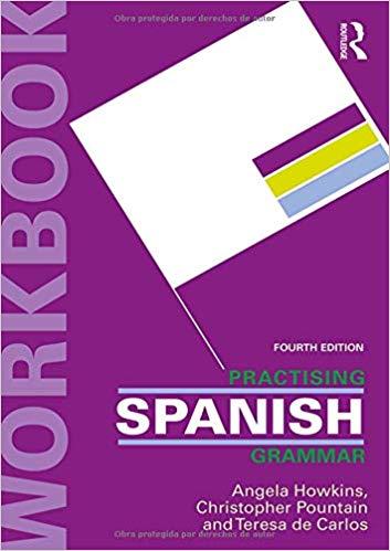 Practising Spanish Grammar (Practising Grammar Workbooks), 4th Edition