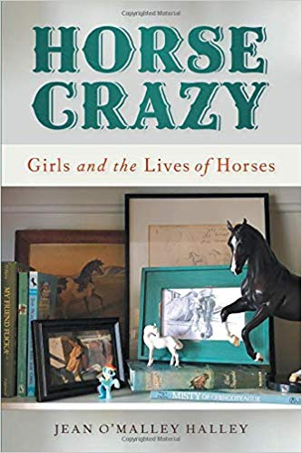 Horse Crazy : Girls and the Lives of Horses