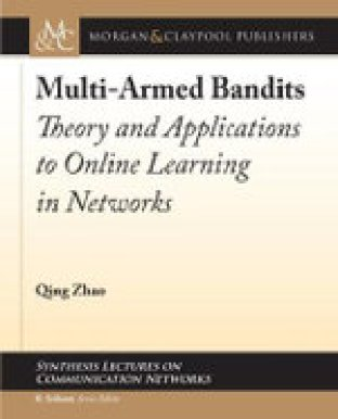 Multi-Armed Bandits: Theory and Applications to Online Learning in Networks