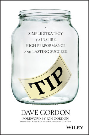 TIP: A Simple Strategy to Inspire High Performance and Lasting Success