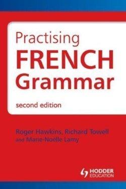 French Grammar: Practising French Grammar: A Workbook, 2nd edition