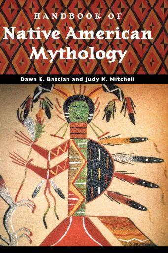 Handbook of Native American Mythology (World Mythology)