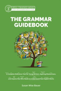 The Grammar Guidebook: A Complete Reference Tool for Young Writers, Aspiring Rhetoricians, and Anyone Else Who Needs to Understand How English Works