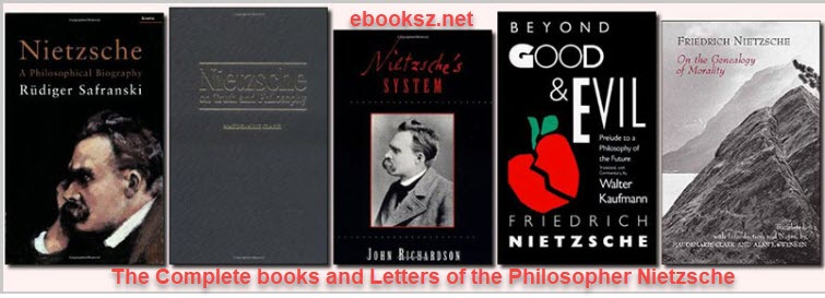download The Complete books and Letters of the Philosopher Nietzsche, Friedrich (71 books)