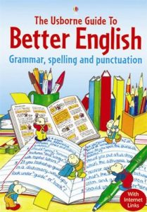 The Usborne Guide to Better English : Grammar, Spelling and Punctuation
