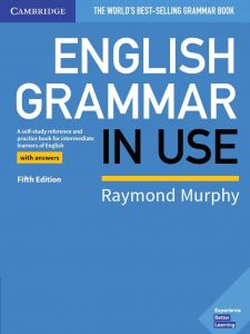 ENGLISH GRAMMAR IN USE: A self-study reference and practice book for intermediate learners of English with answers - Fifth Edition