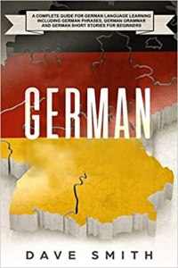 German: A Complete Guide for German Language Learning