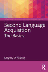 Second Language Acquisition: The Basics
