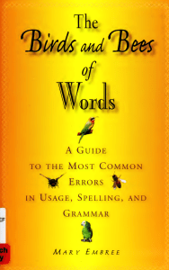 The Birds and Bees of Words: A Guide to The Most Common Errors in Usage, Spelling, and Grammar