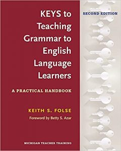 Keys to Teaching Grammar to English Language Learners (Second Edition)