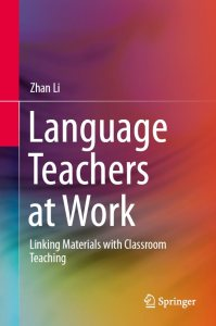 Language Teachers at Work: Linking Materials with Classroom Teaching