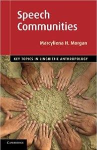 Speech Communities: Key topics in linguistic anthropology