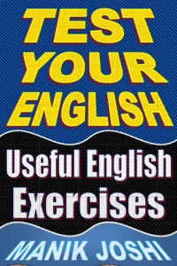 Test Your English: Useful English Exercises with answers