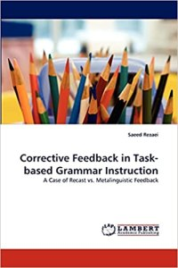 Corrective Feedback in Task-based Grammar Instruction: A Case of Recast vs. Metalinguistic Feedback