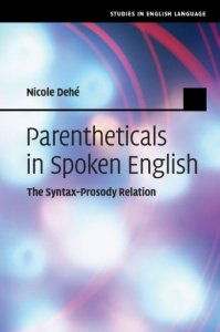 Parentheticals in Spoken English: The Syntax-Prosody Relation