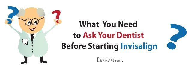 Invisalign questions to ask your dentist