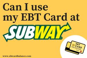 """""""Can I use my EBT Card at Subway?"""""""