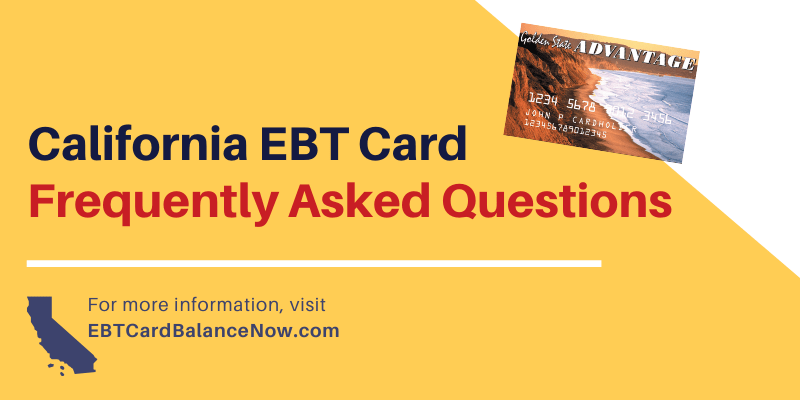 California EBT Card Frequently Asked Questions