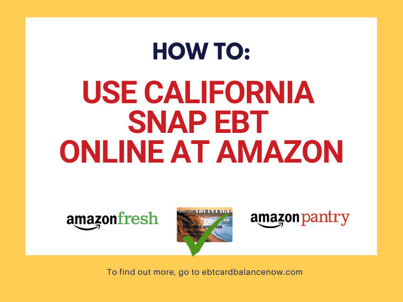"""How to use California SNAP EBT online at Amazon"""