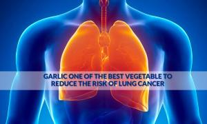 Garlic One Of The Best vegetable To Reduce The Risk Of Lung Cancer