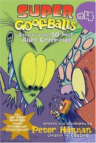 Super Goofballs, Book 4: Attack of the 50-Foot Alien Creep-oids! (Super Goofballs)