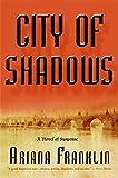 City of Shadows: A Novel of Suspense