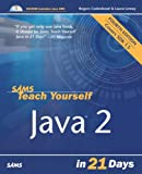 Sams Teach Yourself Java 2 in 21 Days (4th Edition) (Sams Teach Yourself)