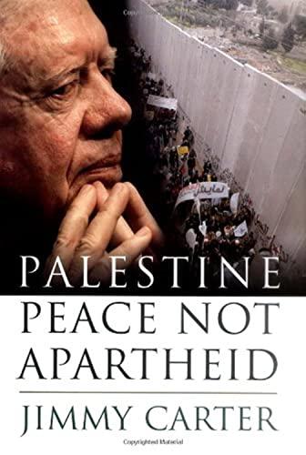 "0743285026.01._SCLZZZZZZZ_V39336847_ Jimmy Carter, ""Palestine: Peace Not Apartheid"""
