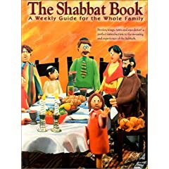 The Shabbat Book - A Weekly Giude For The Whole Family