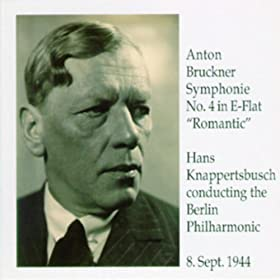 Anton Bruckner Symphonie No. 4 in E-Flat 'Romantic'