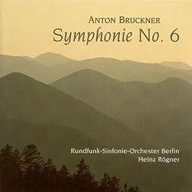 Anton Bruckner: Symphony No. 6 (Berlin Radio Symphony, Rogner)