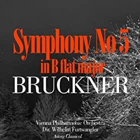 Bruckner : Symphony No.5 In B Flat Major