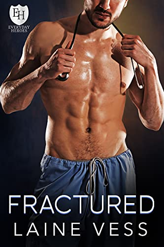 Fractured: An Everyday Heroes World Novel (The Everyday Heroes World) Laine Vess and KB Worlds