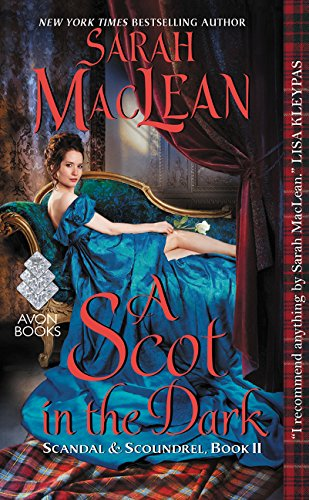 A Scot in the Dark: Scandal & Scoundrel, Book II Sarah MacLean