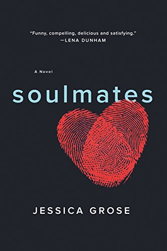 Soulmates: A Novel Jessica Grose