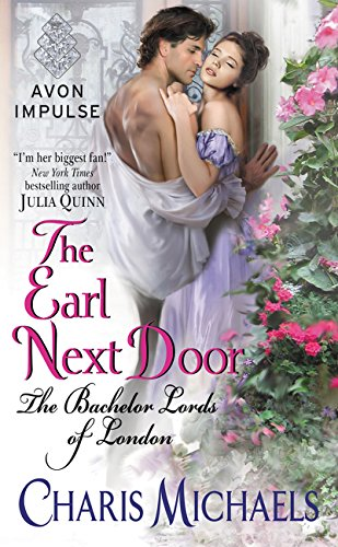 The Earl Next Door: The Bachelor Lords of London Charis Michaels