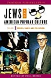 Jews and American Popular Culture [Three Volumes]