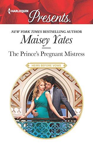 The Prince's Pregnant Mistress Maisey Yates