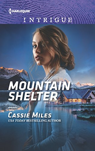 Mountain Shelter (Harlequin Intrigue Series) Cassie Miles