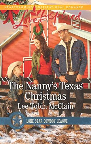 The Nanny's Texas Christmas (Lone Star Cowboy League: Boys Ranch) Lee Tobin McClain
