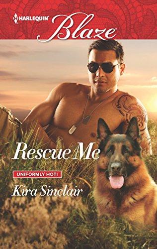 Rescue Me (Uniformly Hot!) Kira Sinclair