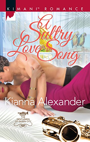 A Sultry Love Song (The Gentlemen of Queen City) Kianna Alexander